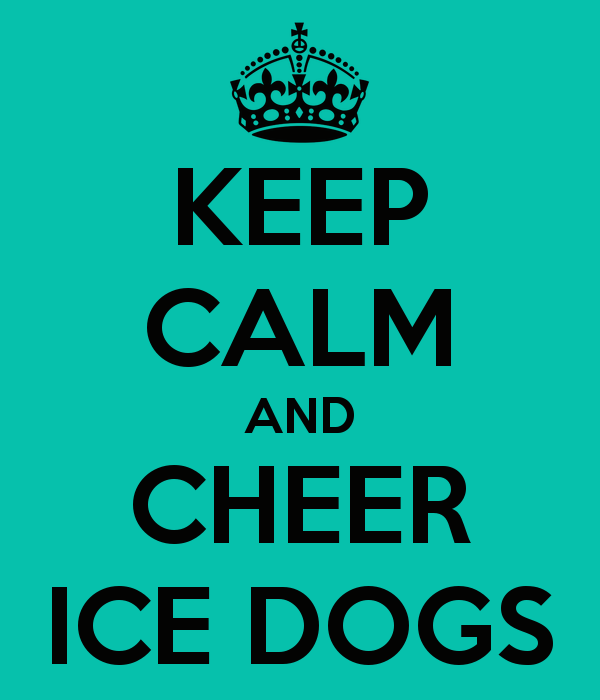 keep-calm-and-cheer-ice-dogs.png